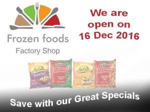 Frozen Foods Factory Shop is Open on 16 December