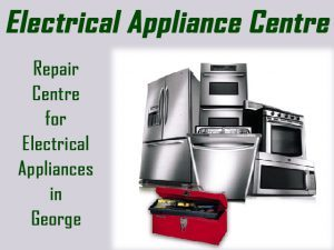 Electrical Appliance Repair Centre in George